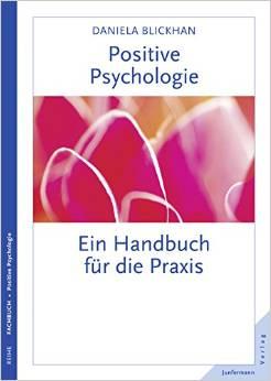 Das Handbuch Positive Psychologie von Daniela Blickhan